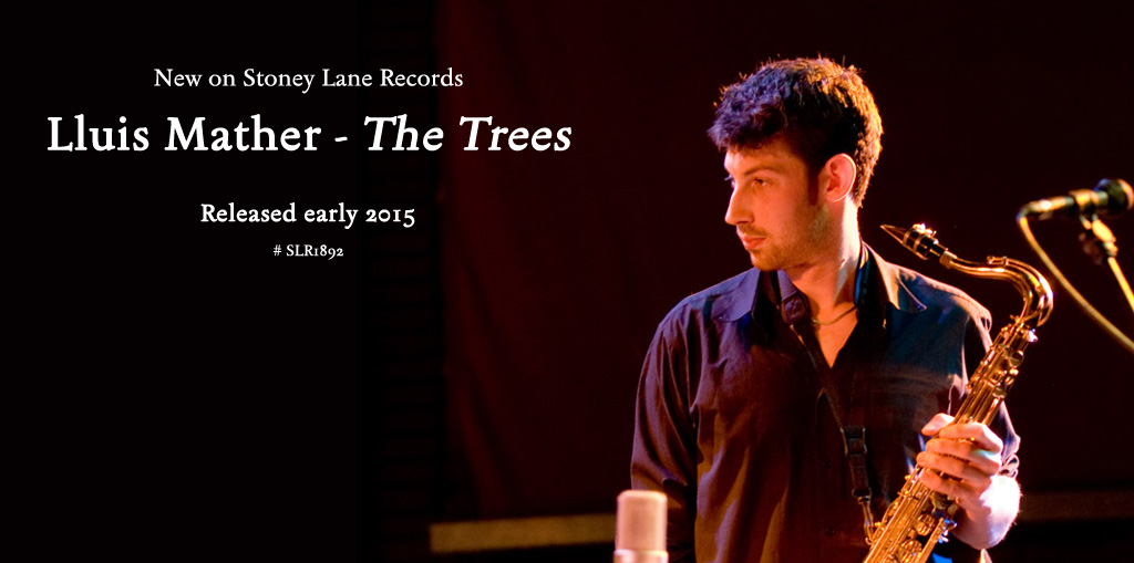 Stoney Lane Records – Lluis Mather The Trees